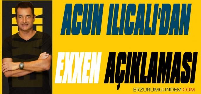 Acun Ilıcalı'dan Exxen Açıklaması