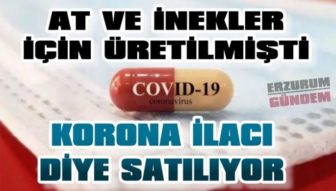 At ve inekler için üretilmişti... Korona ilacı diye satılıyor!