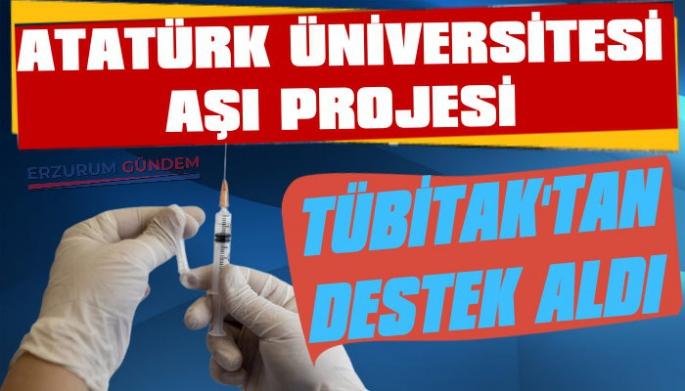 Atatürk Üniversitesinin Aşı Projesi TÜBİTAK'tan Destek Aldı