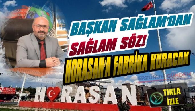 Başkan Sağlam'dan Horasanlılara Fabrika Müjdesi