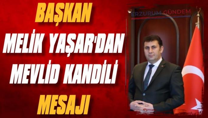 Başkan Yaşar'dan Mevlid Kandili Mesajı
