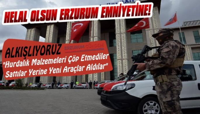 Erzurum Emniyeti Hurda Sattı Yeni Araç Aldı