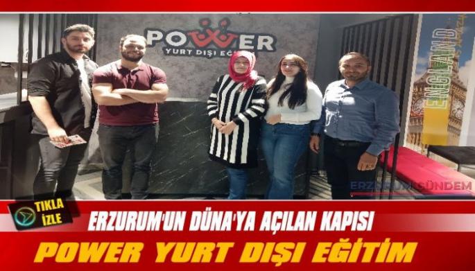 Erzurum'un Dünyaya Açılan Kapısı Power Yurt Dışı Eğitim