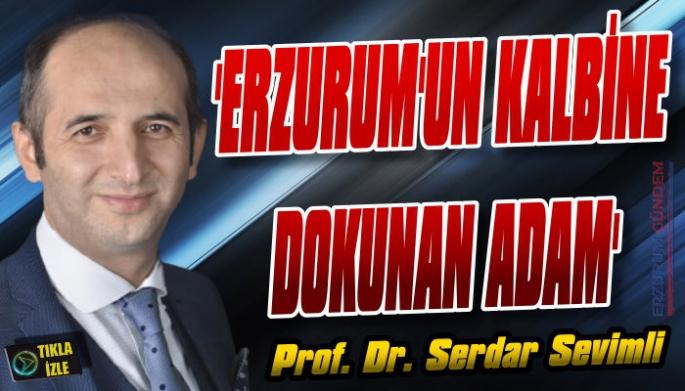 'Erzurum'un Kalbine Dokunan Adam'
