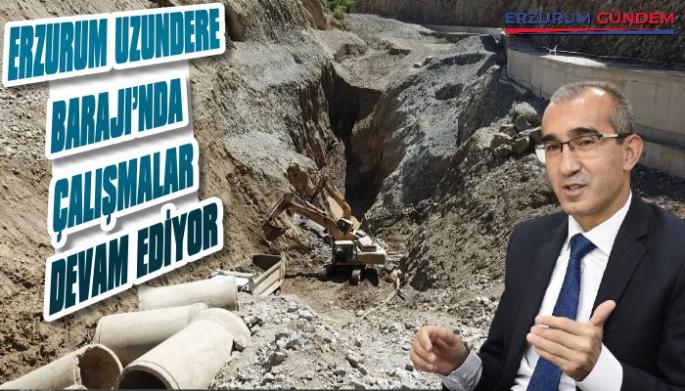 Erzurum Uzundere Barajı'nda Çalışmalar Devam Ediyor