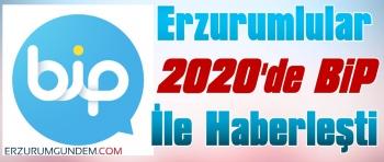 Erzurumlular 2020'de BiP İle Haberleşti