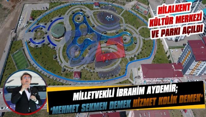 Hilalkent Kültür Merkezi  ve Parkı Açıldı
