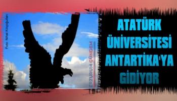 Atatürk Üniversitesi Antarktika'ya Gidiyor!
