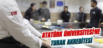 Atatürk Üniversitesi'ne TURAK Akreditesi