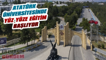 Atatürk Üniversitesinde Yüz Yüze Eğitim Başlıyor