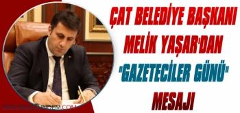 Başkan Melik Yaşar'dan Gazeteciler Günü Mesajı