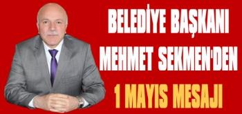 Başkan Sekmen'den 1 Mayıs Mesajı