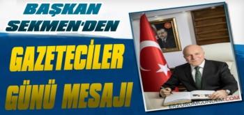 Başkan Sekmen'den Gazeteciler Günü Mesajı