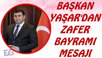 Başkan Yaşar'dan 30 Ağustos Zafer Bayramı Mesajı
