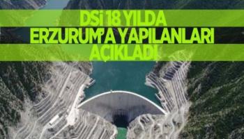 DSİ 18 Yılda Erzurum'a Yapılanları Açıkladı