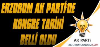 Erzurum AK Parti'de Kongre Tarihi Belli Oldu