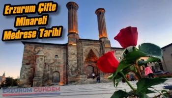 Erzurum Çifte Minareli Medrese Tarihi
