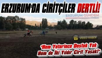 Erzurum'da Ciritçiler Dertli