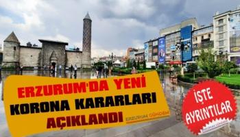 Erzurum'da Yeni Korona Kararları Açıklandı