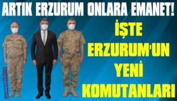 İşte Erzurum'un Yeni Komutanları