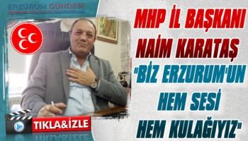 MHP İl Başkanı Naim Karataş Son Gelişmeleri Değerlendirdi