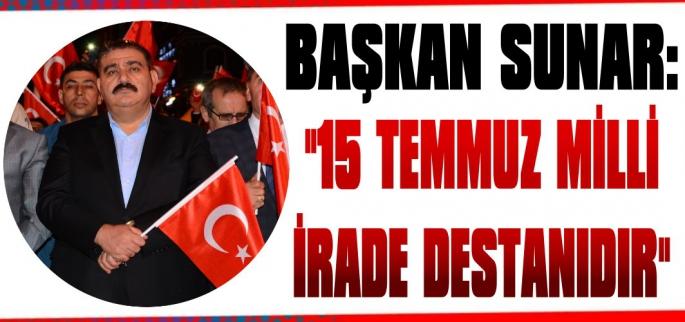 Sunar: '15 Temmuz Milli İrade Destanıdır'
