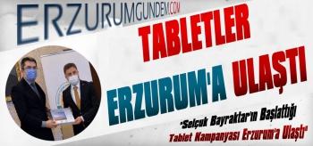 Tabletler Erzurum'a Ulaştı