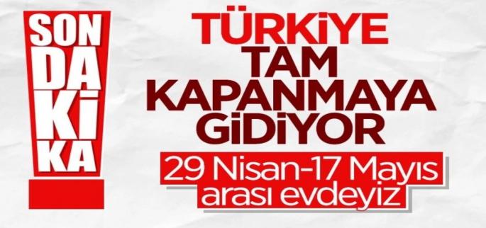 Türkiye Tam Kapanmaya Gidiyor